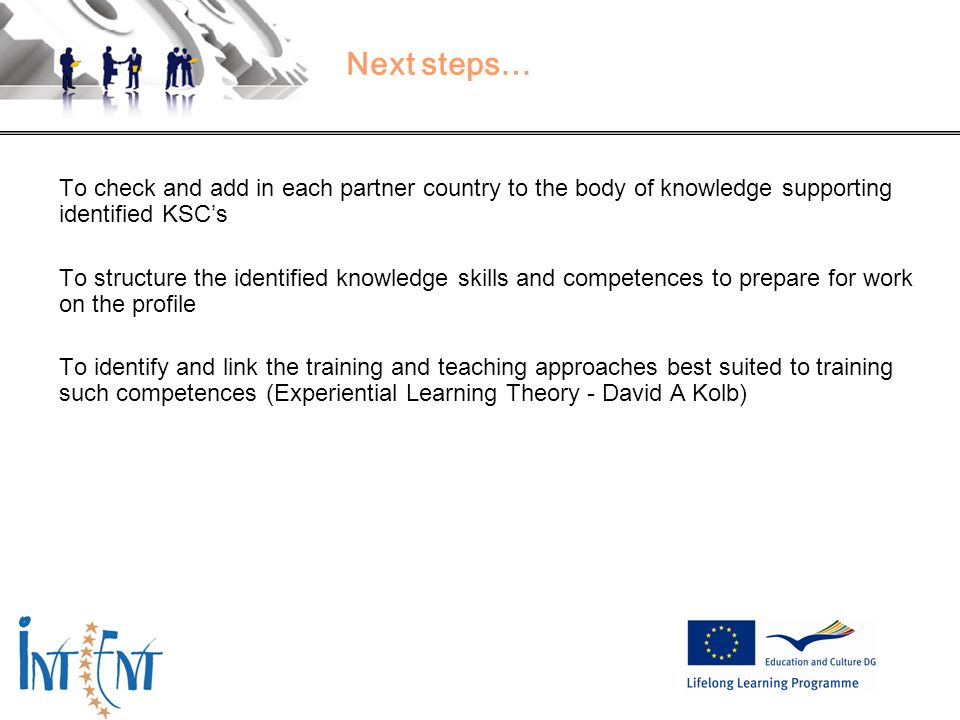 25 Next steps… To check and add in each partner country to the body of knowledge supporting identified KSCs To structure the identified knowledge skil