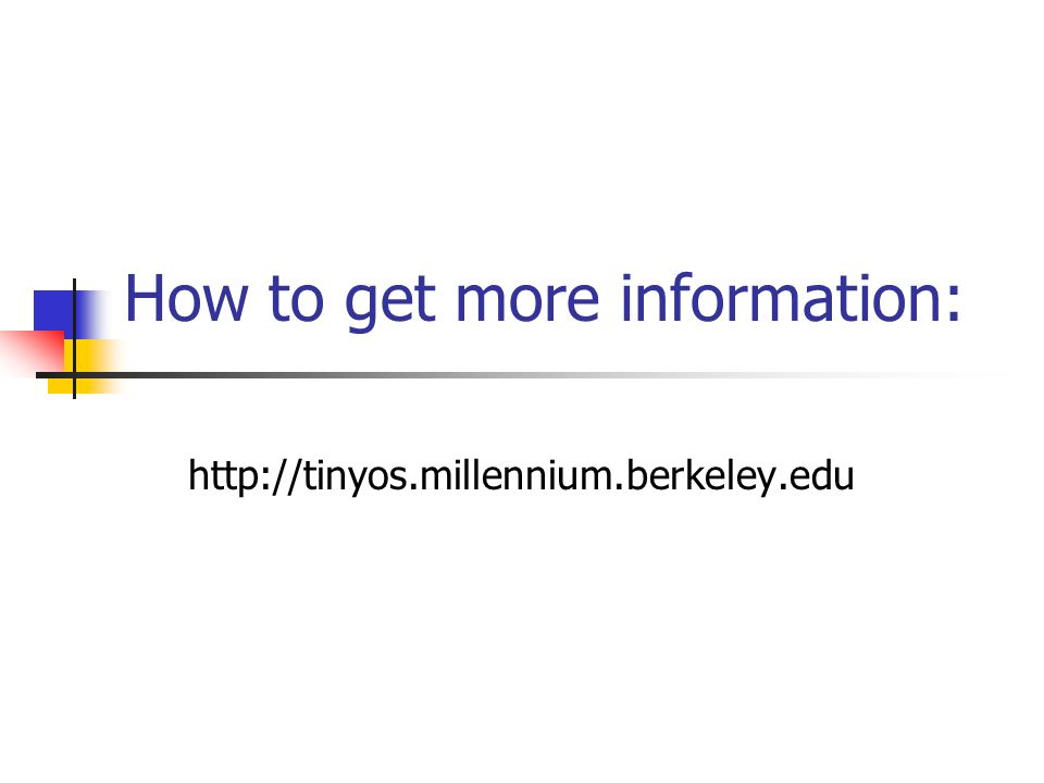 How to get more information: