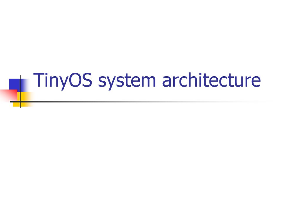 TinyOS system architecture