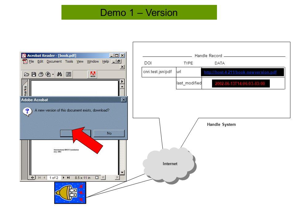 Tool Bar Demo 1 – Version cnri.test.jsn/pdf TYPEDATA http://host-4-211/book-newversion.pdfurl last_modified2002-06-13T14:06:03-03:00 DOI Handle Record 2002-06-13T14:06:03-03:00 http://host-4-211/book-newversion.pdf Internet Handle System
