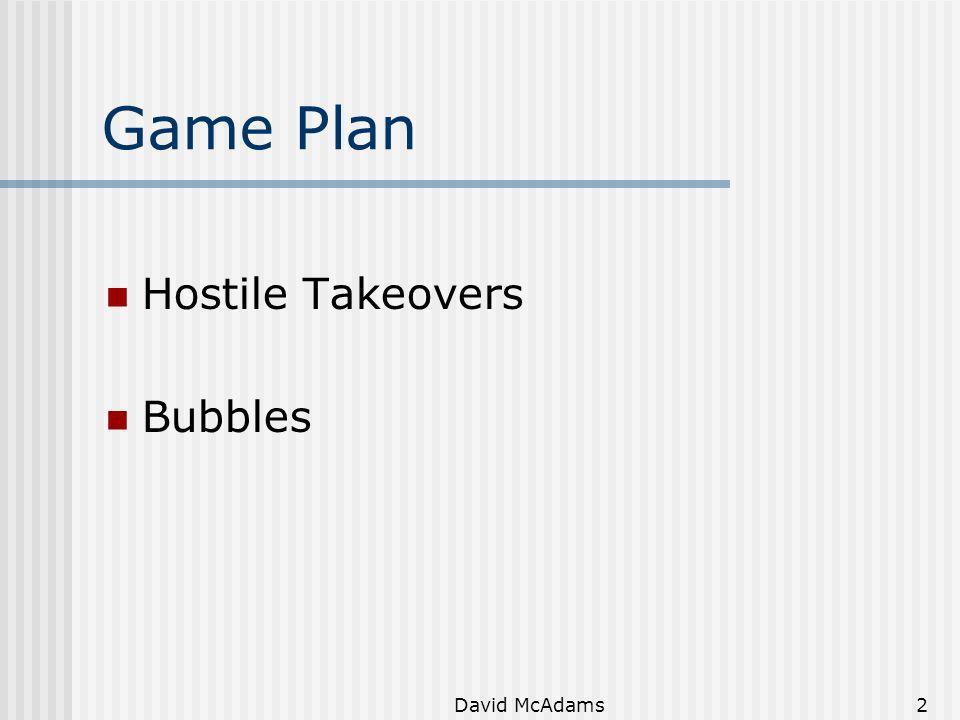 David McAdams2 Game Plan Hostile Takeovers Bubbles