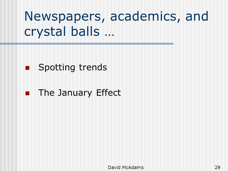 David McAdams29 Newspapers, academics, and crystal balls … Spotting trends The January Effect