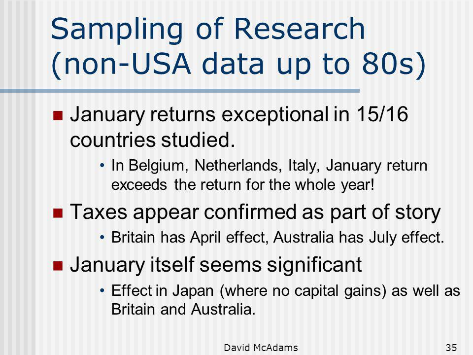 David McAdams35 Sampling of Research (non-USA data up to 80s) January returns exceptional in 15/16 countries studied. In Belgium, Netherlands, Italy,