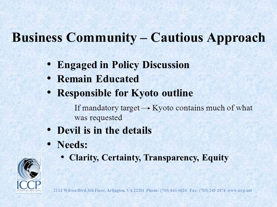 2111 Wilson Blvd, 8th Floor, Arlington, VA 22201 Phone: (703) 841-0626 Fax: (703) 243-2874 www.iccp.net Business Community – Cautious Approach Engaged