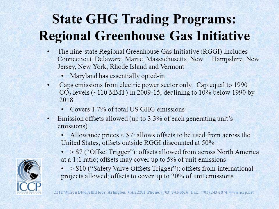 2111 Wilson Blvd, 8th Floor, Arlington, VA 22201 Phone: (703) 841-0626 Fax: (703) 243-2874 www.iccp.net State GHG Trading Programs: Regional Greenhous