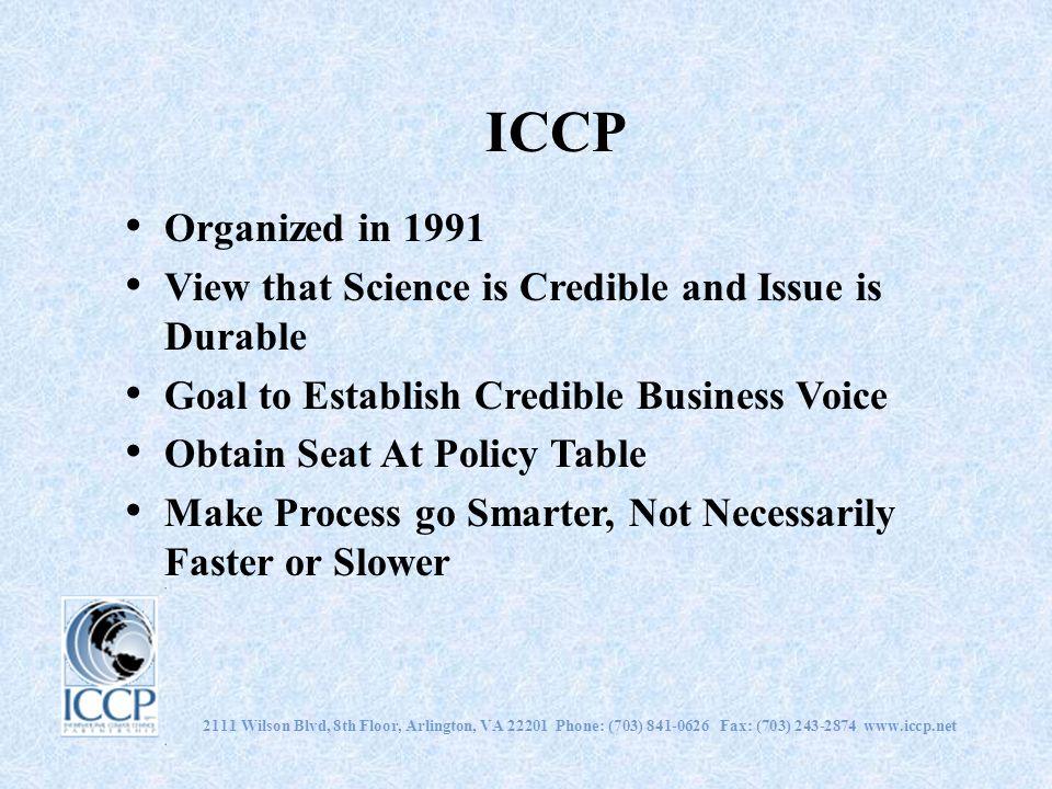 2111 Wilson Blvd, 8th Floor, Arlington, VA 22201 Phone: (703) 841-0626 Fax: (703) 243-2874 www.iccp.net ICCP Organized in 1991 View that Science is Cr