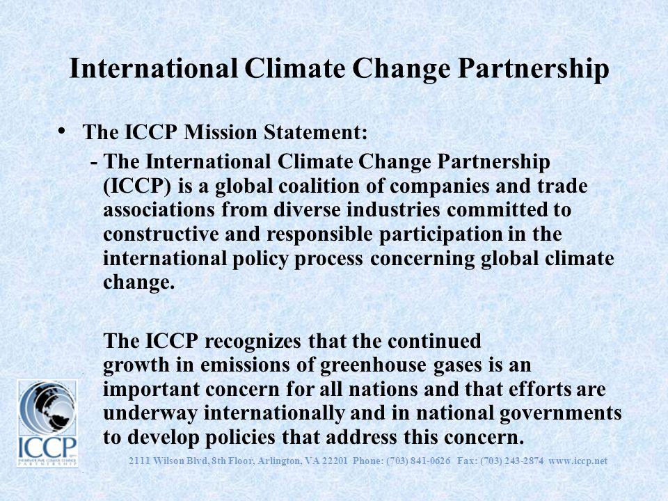 2111 Wilson Blvd, 8th Floor, Arlington, VA 22201 Phone: (703) 841-0626 Fax: (703) 243-2874 www.iccp.net International Climate Change Partnership The I