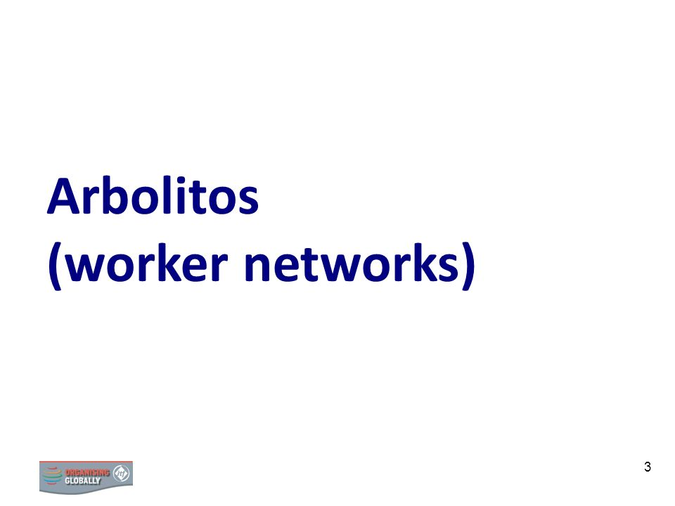 3 Arbolitos (worker networks)