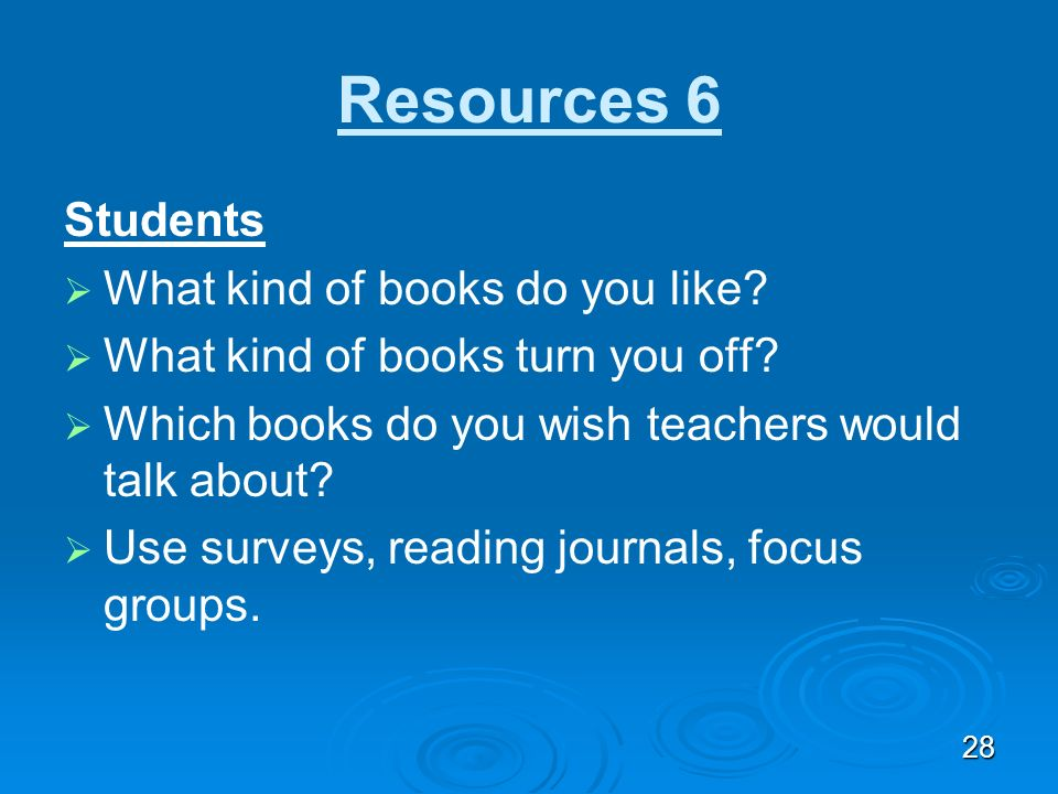 27 Resources 5 Donors Choose Teachers can post projects that need funding. Donors can choose which projects to support. Donors can fund with as little