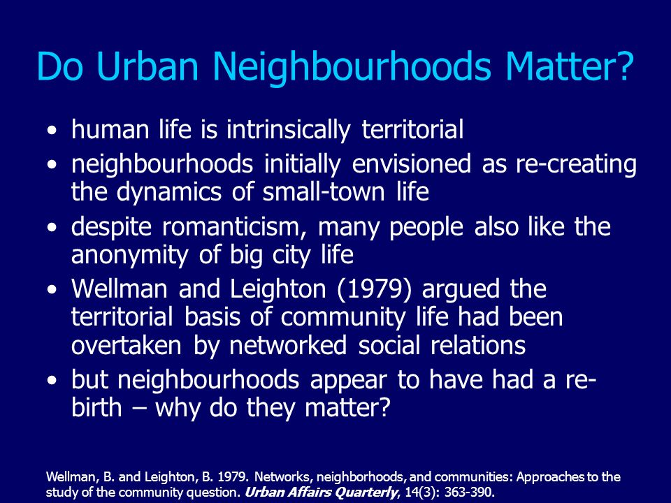Do Urban Neighbourhoods Matter? human life is intrinsically territorial neighbourhoods initially envisioned as re-creating the dynamics of small-town