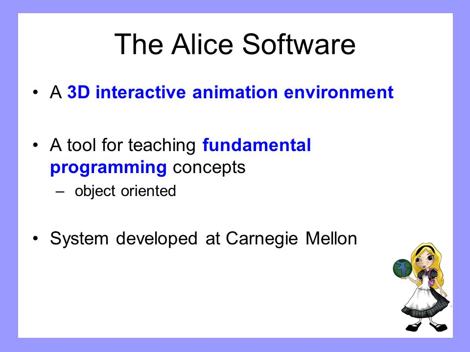 Overview Well demo Alice for you And leave you with a copy on your tablet computer you can play with.