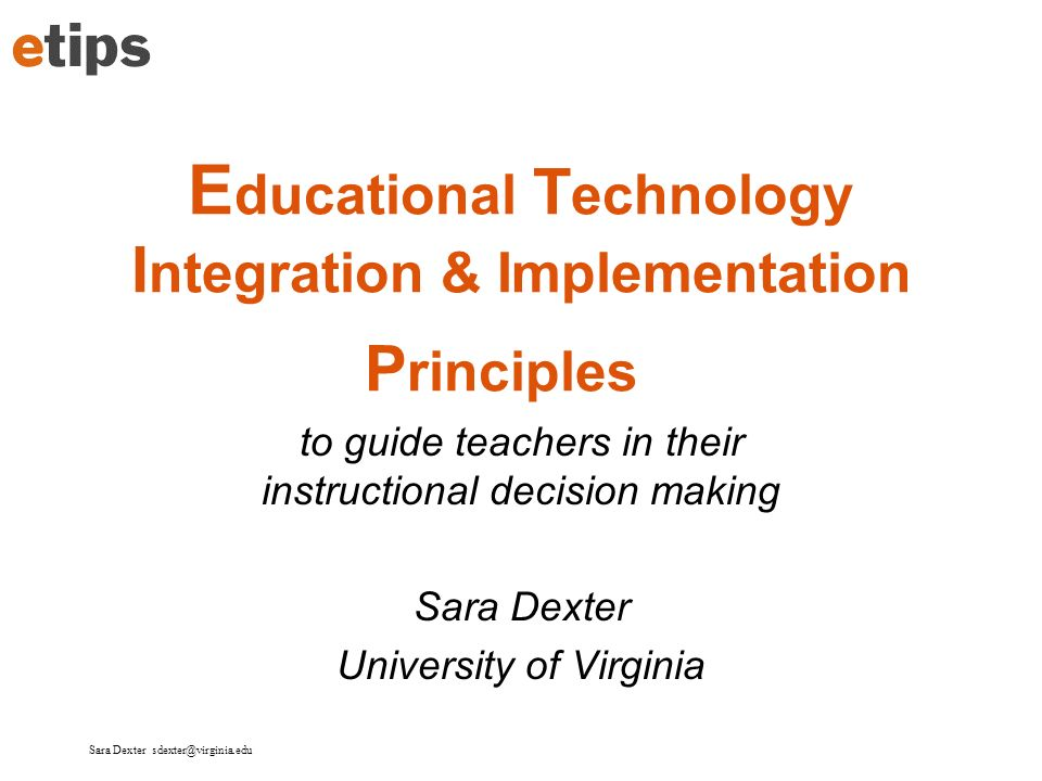 Sara Dexter sdexter@virginia.edu Technology Support: Domains and Delivery Methods Ronnkvist, Dexter, & Anderson, 2000
