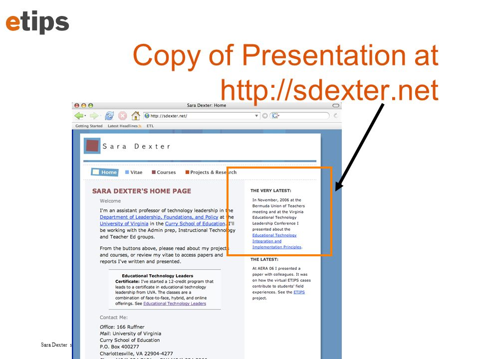 Sara Dexter sdexter@virginia.edu This PowerPoint at The Very Latest at http://sdexter.net Read more about the ETIPS at http://etips.info/handouts/index_etipX.html –Where X = 1, 2, 3, 4, 5, 6 –For example http://etips.info/handouts/index_etip1.htmlhttp://etips.info/handouts/index_etip1.html Overview of all ETIPs and Overview of that ETIP Resources