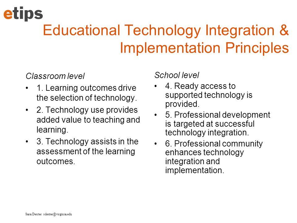Sara Dexter sdexter@virginia.edu Classroom Level Premise Educational technology does not possess inherent instructional value Teachers as instructional designers