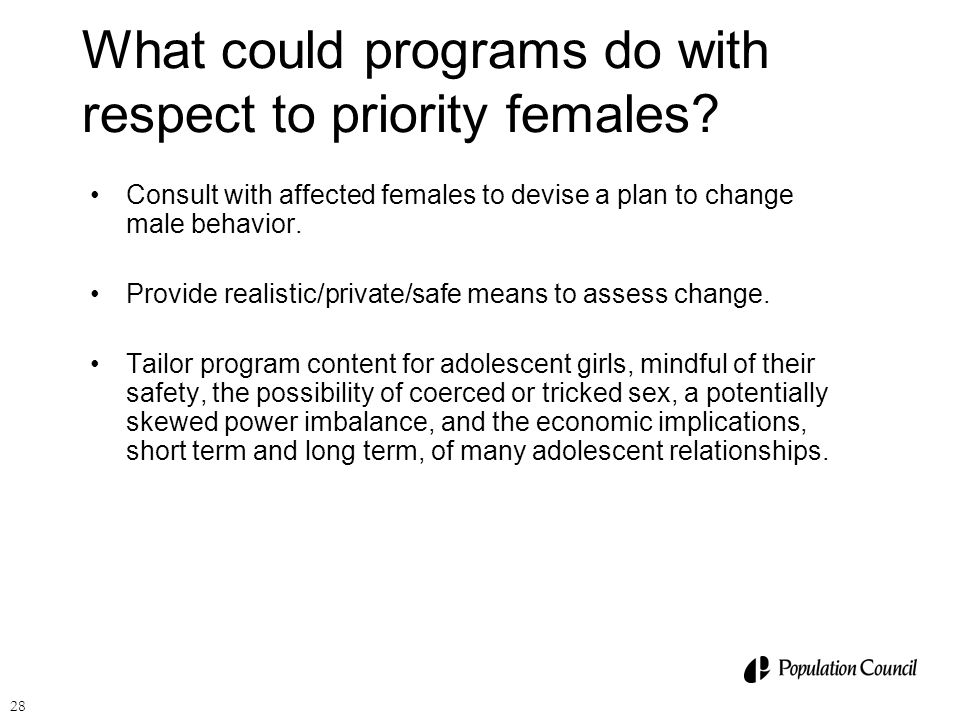 28 What could programs do with respect to priority females? Consult with affected females to devise a plan to change male behavior. Provide realistic/