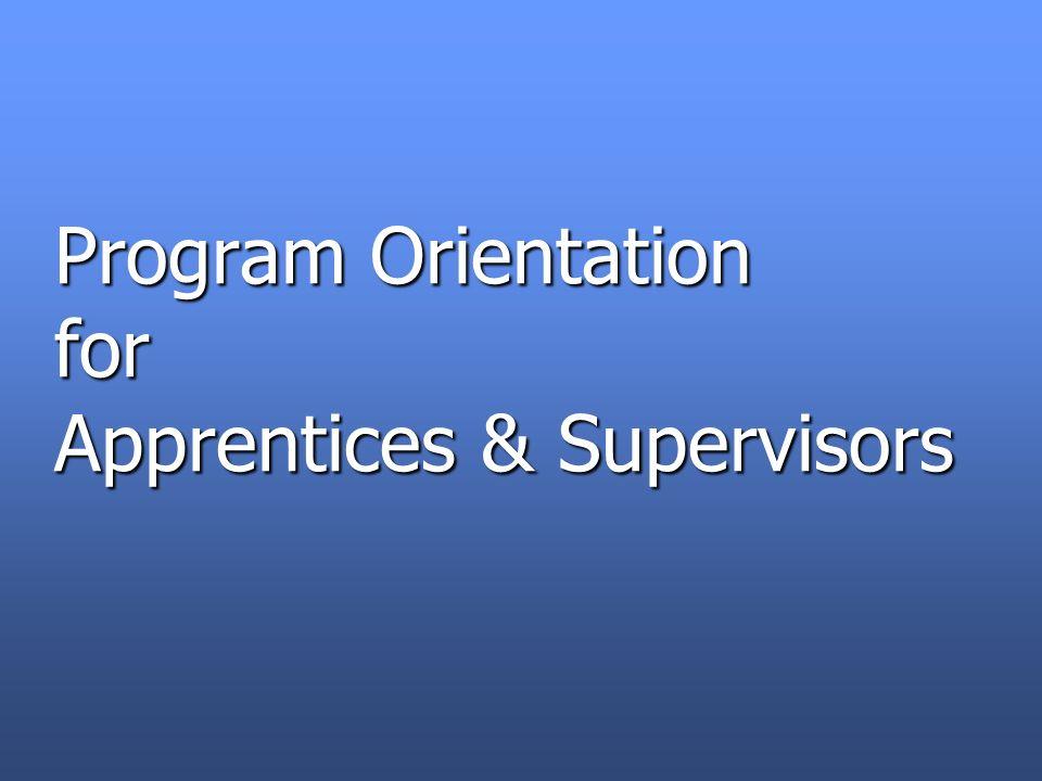 Program Orientation for Apprentices & Supervisors