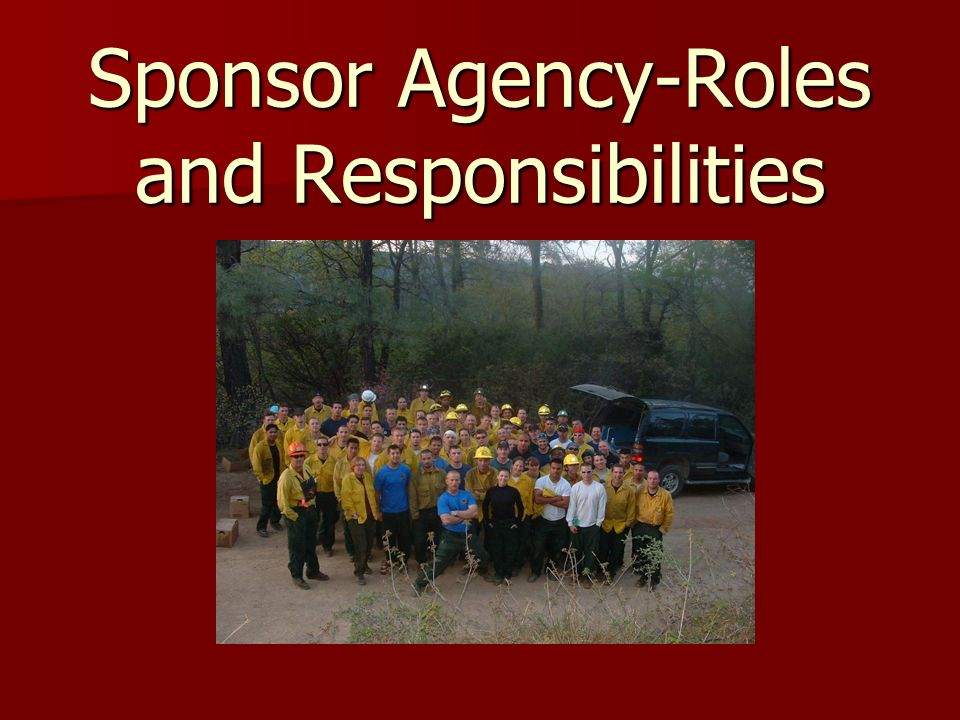 Sponsor Agency-Roles and Responsibilities