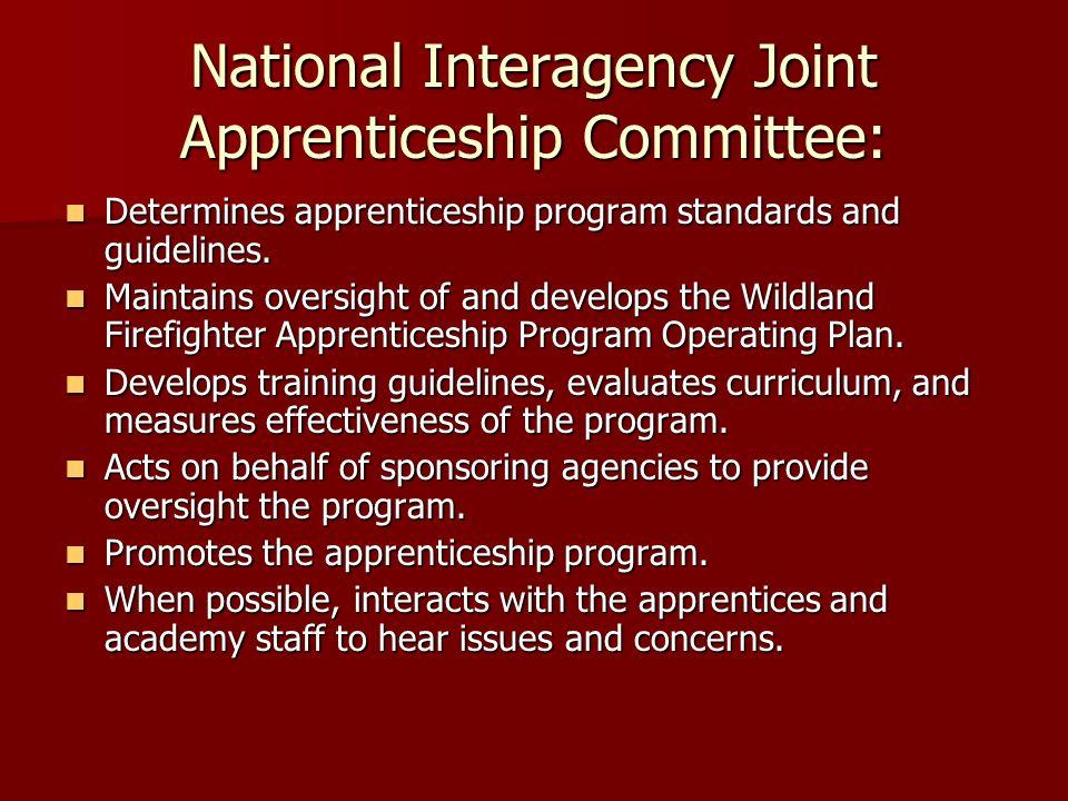 National Interagency Joint Apprenticeship Committee: Determines apprenticeship program standards and guidelines. Determines apprenticeship program sta