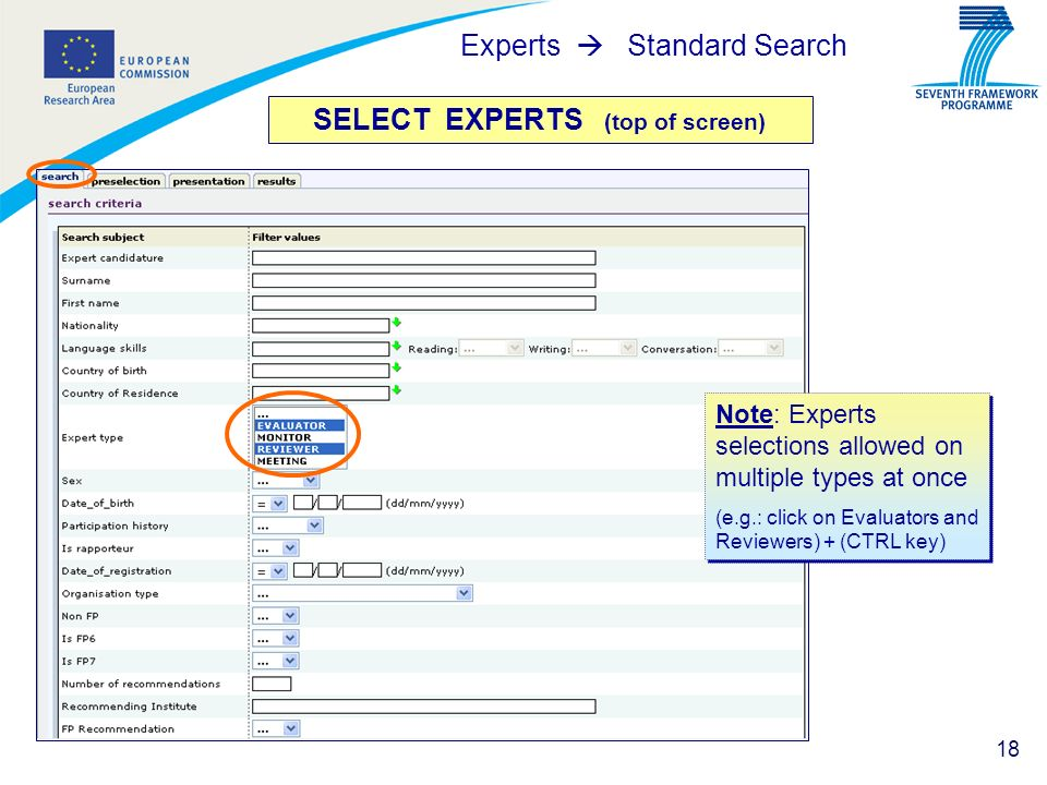 18 SELECT EXPERTS (top of screen) Experts Standard Search Note: Experts selections allowed on multiple types at once (e.g.: click on Evaluators and Re