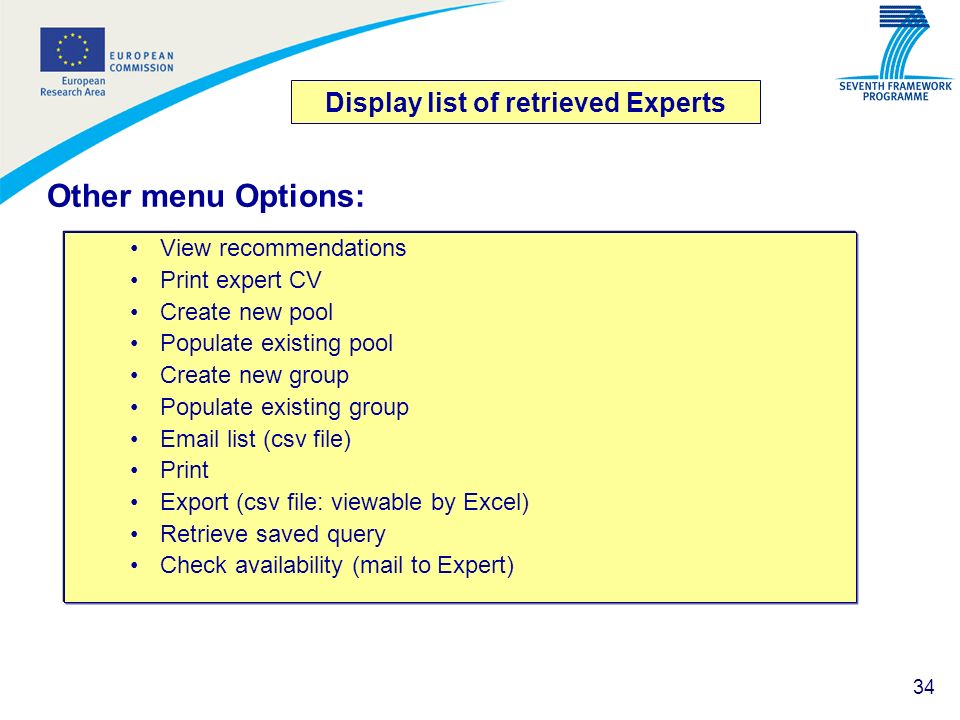 34 Display list of retrieved Experts View recommendations Print expert CV Create new pool Populate existing pool Create new group Populate existing gr