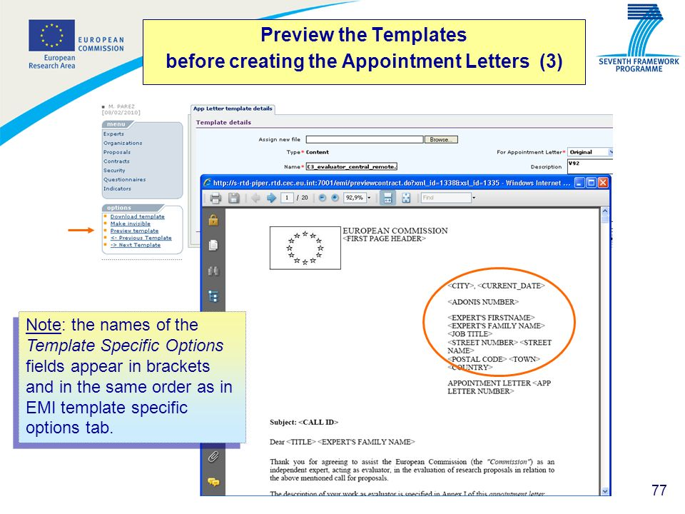 77 Preview the Templates before creating the Appointment Letters (3) Note: the names of the Template Specific Options fields appear in brackets and in