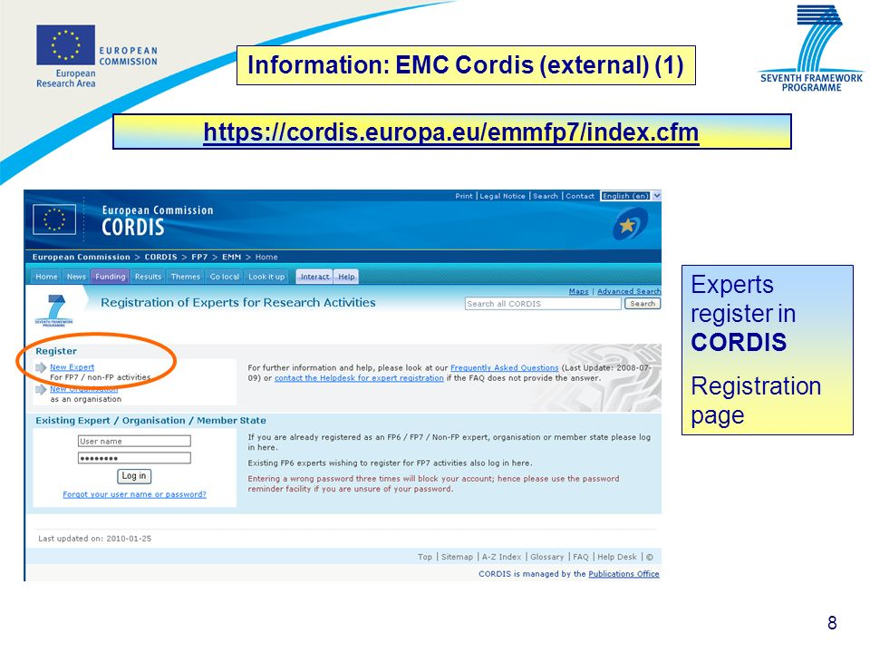 8 Information: EMC Cordis (external) (1) Experts register in CORDIS Registration page https://cordis.europa.eu/emmfp7/index.cfm
