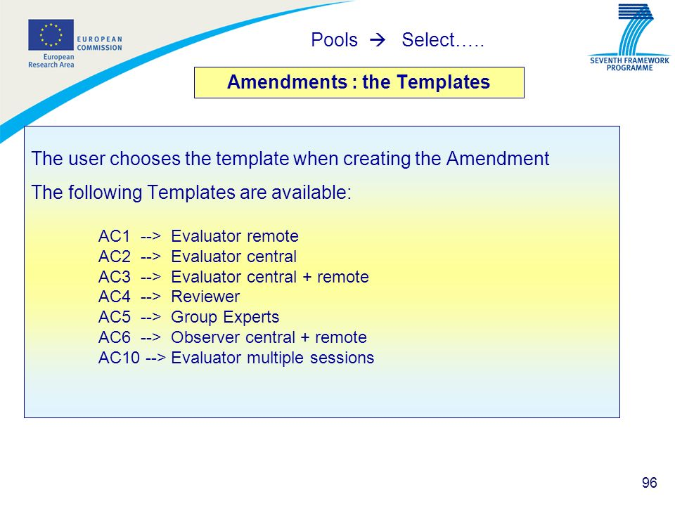 96 Amendments : the Templates The user chooses the template when creating the Amendment The following Templates are available: AC1 --> Evaluator remot