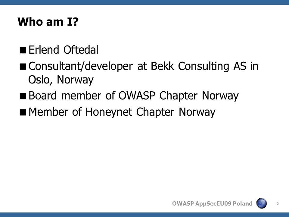 OWASP AppSecEU09 Poland 3 Agenda Agile – What and why? The agile toolbox Agile and secure?