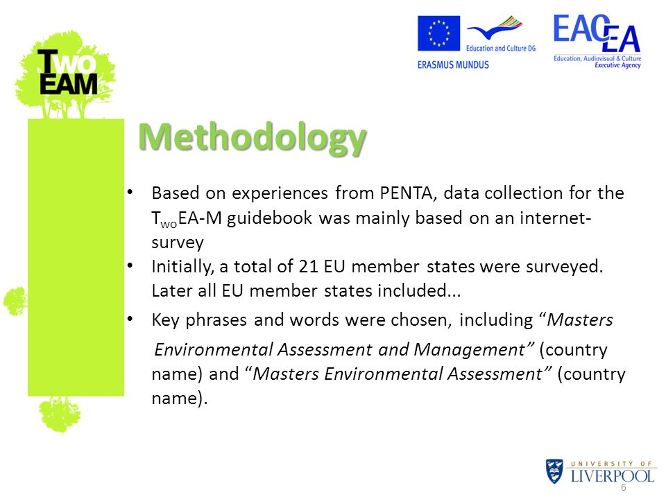 6 Based on experiences from PENTA, data collection for the T wo EA-M guidebook was mainly based on an internet- survey Initially, a total of 21 EU mem