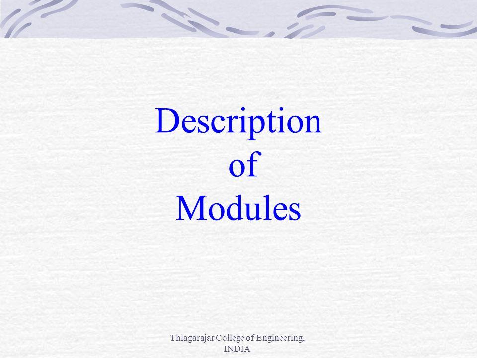 Thiagarajar College of Engineering, INDIA Description of Modules