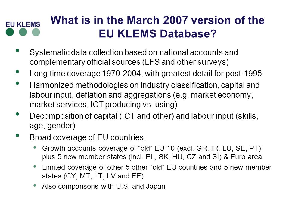 What is in the March 2007 version of the EU KLEMS Database? Systematic data collection based on national accounts and complementary official sources (