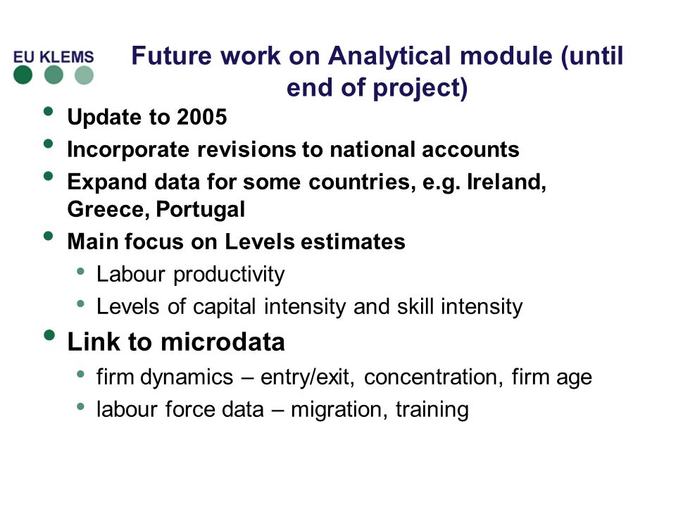 Future work on Analytical module (until end of project) Update to 2005 Incorporate revisions to national accounts Expand data for some countries, e.g.