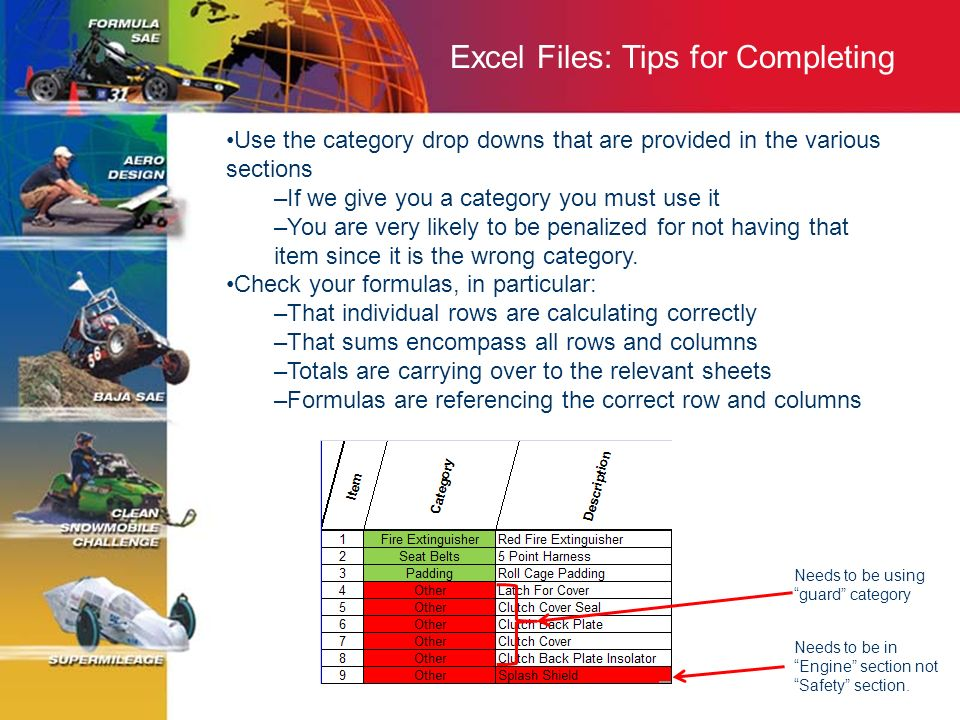 Excel Files: Tips for Completing Use the category drop downs that are provided in the various sections –If we give you a category you must use it –You