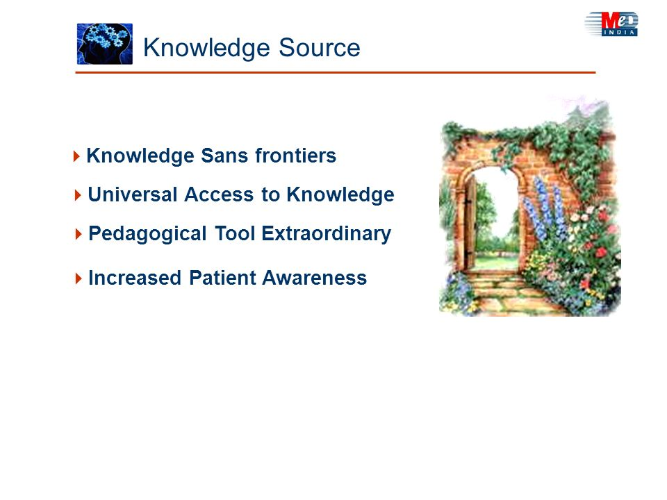 Knowledge Source Increased Patient Awareness Pedagogical Tool Extraordinary Knowledge Sans frontiers Universal Access to Knowledge