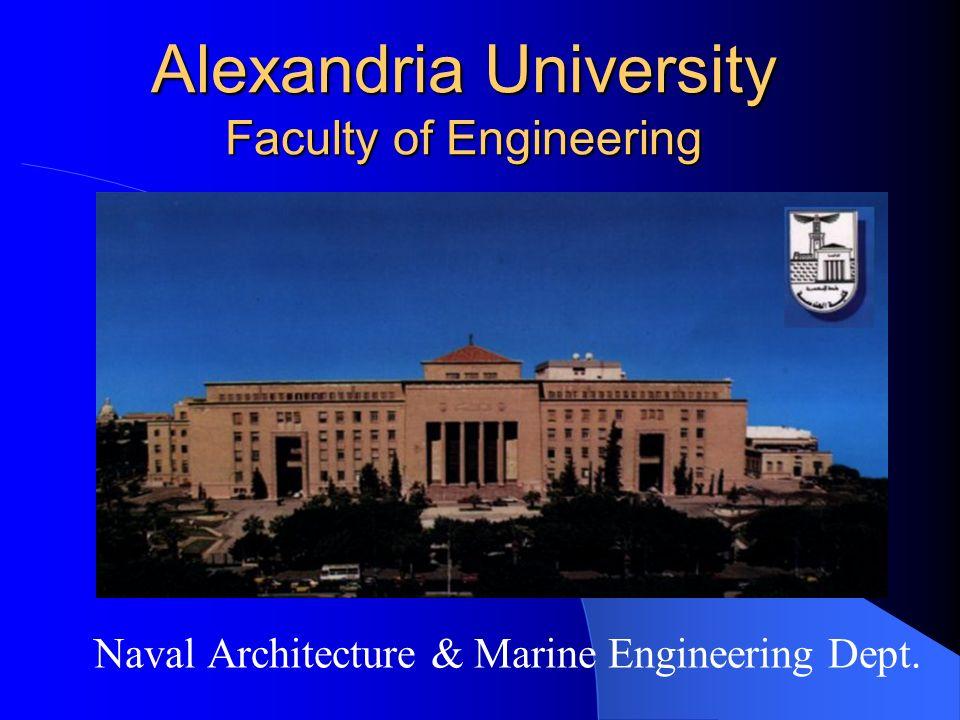 Alexandria University Faculty of Engineering Naval Architecture & Marine Engineering Dept.