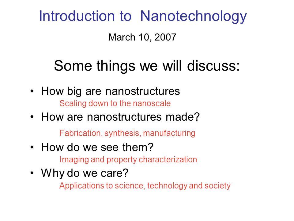 Introduction to Nanotechnology March 10, 2007 bnl manchester