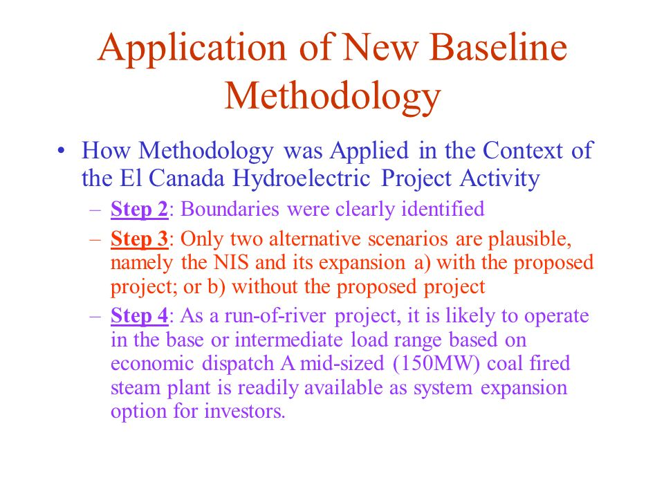Application of New Baseline Methodology How Methodology was Applied in the Context of the El Canada Hydroelectric Project Activity –Step 2: Boundaries