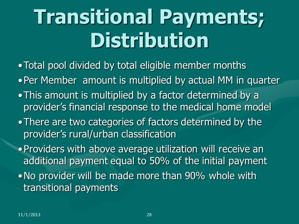 Transitional Payments; Distribution 11/1/201328 Total pool divided by total eligible member monthsTotal pool divided by total eligible member months P