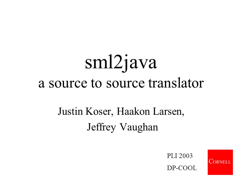 Conclusion One can successfully translate many core constructs of SML elegantly into Java Some interesting constructs (e.g.