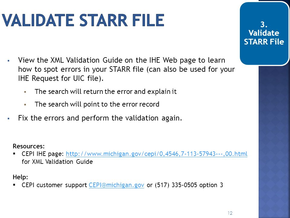 3. Validate STARR File View the XML Validation Guide on the IHE Web page to learn how to spot errors in your STARR file (can also be used for your IHE