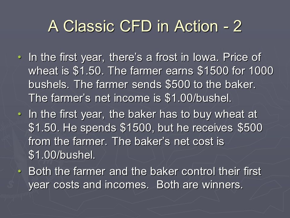 A Classic CFD in Action - 2 In the first year, theres a frost in Iowa.