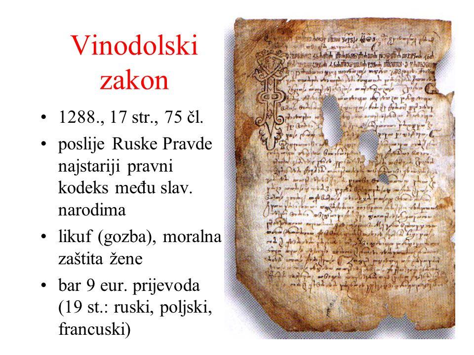 Vinodolski zakon 1288., 17 str., 75 čl. poslije Ruske Pravde najstariji pravni kodeks među slav. narodima likuf (gozba), moralna zaštita žene bar 9 eu