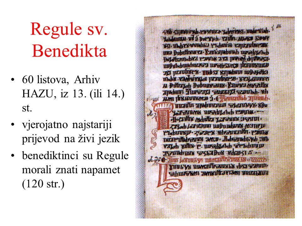 Regule sv. Benedikta 60 listova, Arhiv HAZU, iz 13. (ili 14.) st. vjerojatno najstariji prijevod na živi jezik benediktinci su Regule morali znati nap
