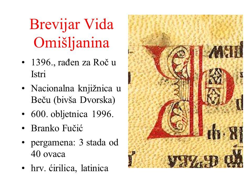 Brevijar Vida Omišljanina 1396., rađen za Roč u Istri Nacionalna knjižnica u Beču (bivša Dvorska) 600. obljetnica 1996. Branko Fučić pergamena: 3 stad
