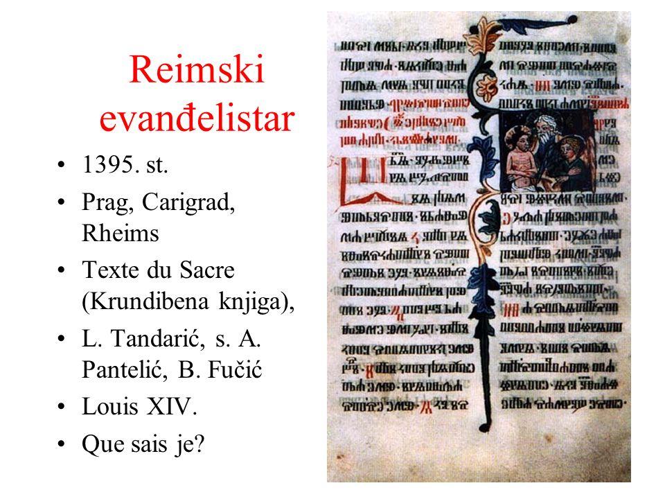 Reimski evanđelistar 1395. st. Prag, Carigrad, Rheims Texte du Sacre (Krundibena knjiga), L. Tandarić, s. A. Pantelić, B. Fučić Louis XIV. Que sais je