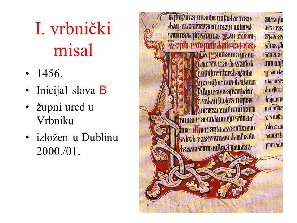 I. vrbnički misal 1456. Inicijal slova B župni ured u Vrbniku izložen u Dublinu 2000./01.