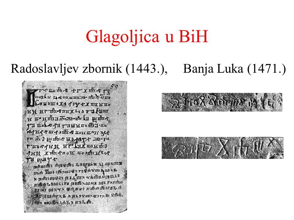 Glagoljica u BiH Radoslavljev zbornik (1443.), Banja Luka (1471.)