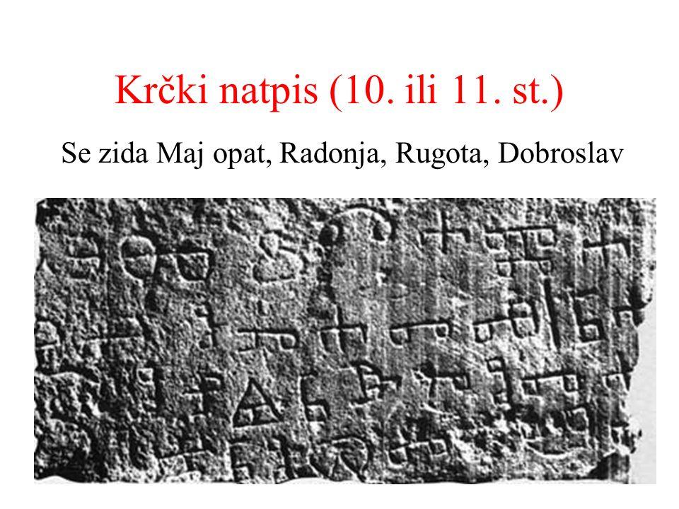 Krčki natpis (10. ili 11. st.) Se zida Maj opat, Radonja, Rugota, Dobroslav