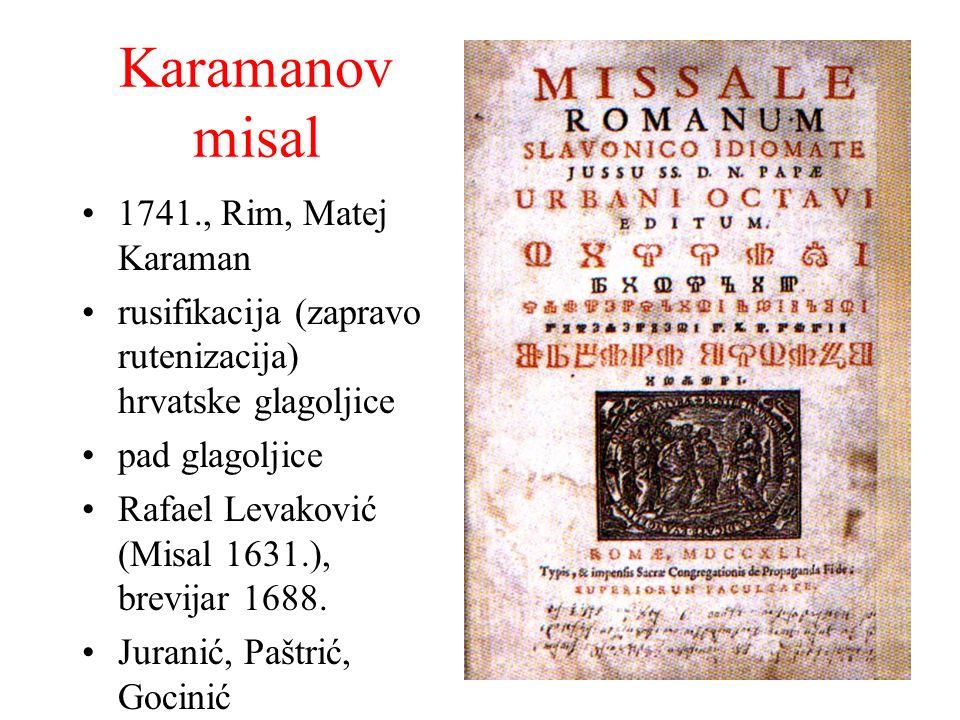 Karamanov misal 1741., Rim, Matej Karaman rusifikacija (zapravo rutenizacija) hrvatske glagoljice pad glagoljice Rafael Levaković (Misal 1631.), brevi