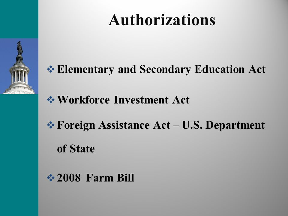 Authorizations Elementary and Secondary Education Act Workforce Investment Act Foreign Assistance Act – U.S. Department of State 2008 Farm Bill